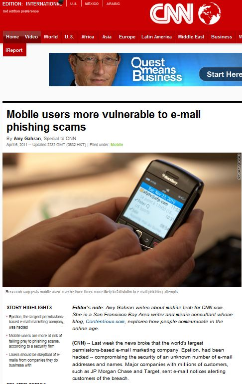CNN 報導指出:Trusteer分析了多個曾經代管網路釣魚(Phishing)網站日誌檔(存取記錄),網路釣魚郵件送出後,行動用戶通常是第一個連上的